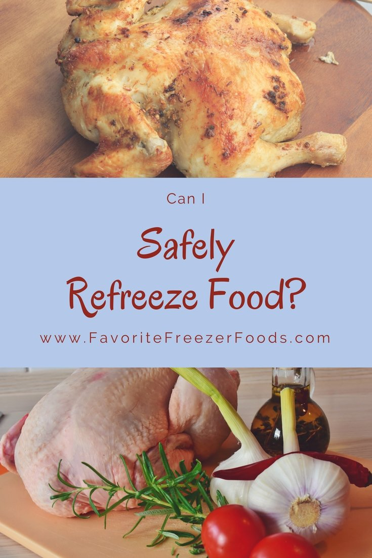 How to refreeze food safely. Learn what you can and can not refreeze to stay safe and healthy.